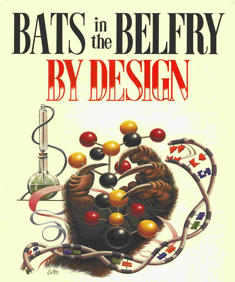 BATS IN THE BELFRY, BY DESIGN
